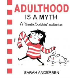 Andersen Hans Christian: Adulthood is a Myth : A Sarah´s Scribbles Collection