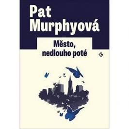 Město, nedlouho poté: The City, Not Long After